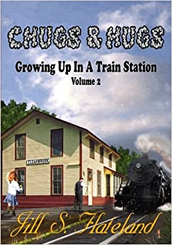 Chugs & Hugs: Growing Up In A Train Station Volume 2