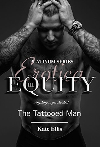 Equity 3: The Tattooed Man (Platinum Series)