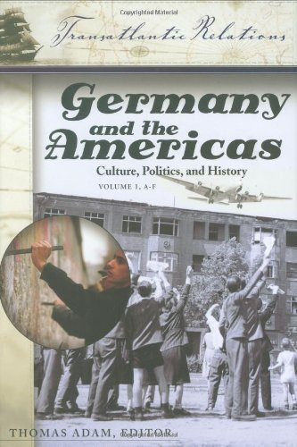 Germany and the Americas: Culture, Politics, and History 3 Vols: Germany and the Americas [3 volumes]: Culture, Politics