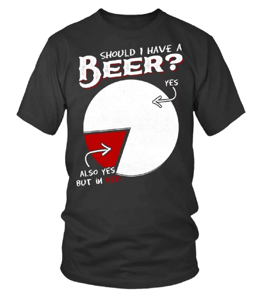 Should I Have A Beer T Shirt For Funny Letter Print Short Sleeve Tees Tops