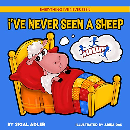 I've Never Seen A Sheep: Children's books To Help Kids Sleep with a Smile (Everything I've never seen. Bedtime book for kids 1) (Night Section 2 And 3 Questions And Answers)