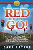 Red Means Go!, Carl Taylor, 0980763207