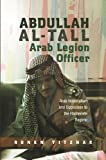 Abdullah al-Tall Arab Legion Officer: Arab Nationalism and Opposition to the Hashemite Regime, Ronen Yitzhak, 184519408X