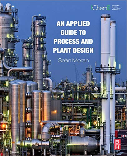 An Applied Guide to Process and Plant Design (Plant Design Software)