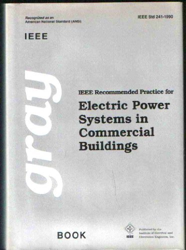 IEEE Recommended Practice for Electric Power Systems in Commercial Buildings (IEEE Gray Book : Std 241-1990)