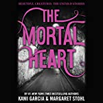 The Mortal Heart | Kami Garcia,Margaret Stohl