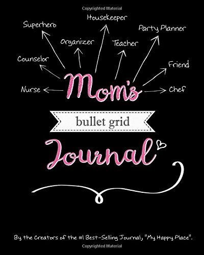 Mom's Bullet Grid Journal: A Perfect Gift for Mothers, 150 Dot Grid and Inspiration Pages, 8x10, Professionally Designed (Journals, Notebooks and Diaries)