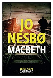 Macbeth, Nesbo, Jo