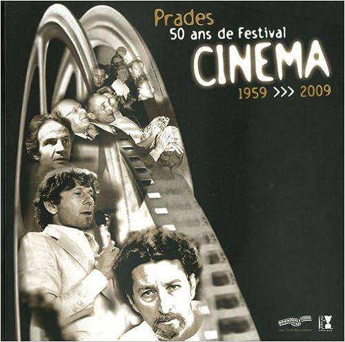 Le festival de cinéma de Prades 50 ans de passion pdf epub