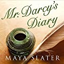 Mr Darcy's Diary Audiobook by Maya Slater Narrated by David Rintoul