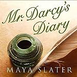 Mr Darcy's Diary | Maya Slater