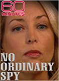 60 Minutes - No Ordinary Spy (October 21, 2007)
