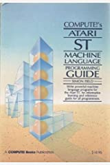 Compute!'s Atari ST machine language programming guide Paperback