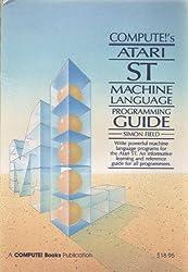 Compute!'s Atari S. T. Machine Language Programming Guide