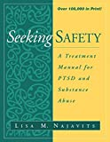 Seeking Safety: A Treatment Manual for PTSD and Substance Abuse (Guilford Substance Abuse)