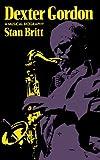 img - for Dexter Gordon: A Musical Biography (A Da Capo paperback) by Stan Britt (1989-08-22) book / textbook / text book