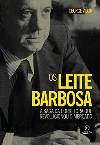 Os Leite Barbosa: A saga de uma corretora que revolucionou o mercado