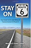 Stay on Route 6: Your Guide To All 3,652 Miles of Transcontinental US Route 6 (Volume 1)