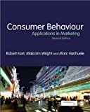 Consumer Behaviour : Applications in Marketing, Wright, Malcolm and East, Robert, 1446211231