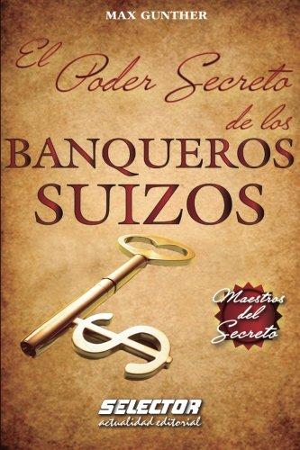 Poder secreto de los banqueros suizos (Spanish Edition) [Max Gunther] (Tapa Blanda)