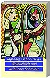 Weiblichkeit und weibliches Schreiben. Poststrukturalismus - Weibliche Ästhetik - Kulturelles Selbstverständnis