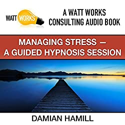 Managing Stress: A Guided Hypnosis Session