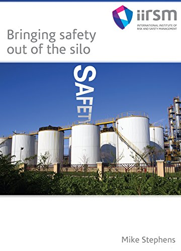 Bringing Safety Out of the Silo: IIRSM's Publication (International Institute Of Risk & Safety Management)
