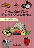 Grow Your Own Fruit and Vegetables, Ian Cooke, 1616084103