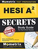 HESI A2 Secrets Study Guide: HESI A2 Test Review