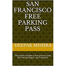 San Francisco Free Parking Pass: This book includes a free promo code for free parking in san francisck