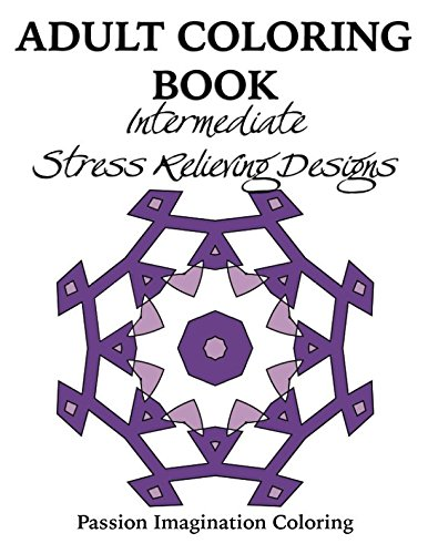 Adult Coloring Book: Intermediate Stress Relieving Designs pdf