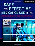 Safe and Effective Medication Use in the Emergency Department, Cohen, Victor, 1585282332