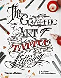 The Graphic Art of Tattoo Lettering: A Visual Guide to Contemporary Styles and Designs