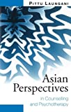 Asian Perspectives in Counselling and Psychotherapy, Pittu Laungani, 0415233011