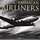 Classic American Airliners (Motorbooks Classics)