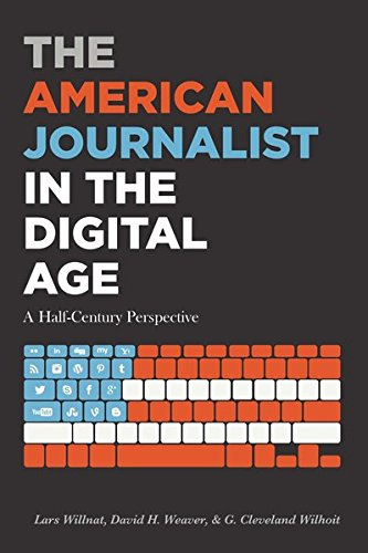 The American Journalist in the Digital Age: A Half-Century Perspective (Mass Communication and Journalism)