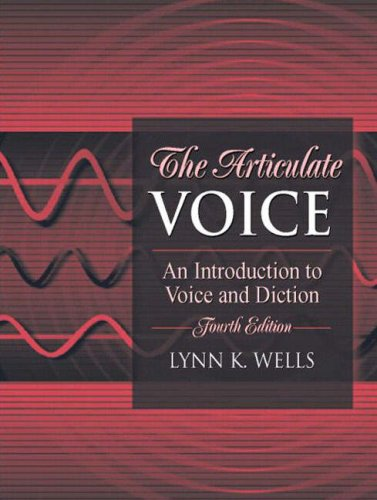 205380328 - The Articulate Voice: An Introduction to Voice and Diction (4th Edition)
