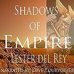 Shadows of Empire | Lester del Rey