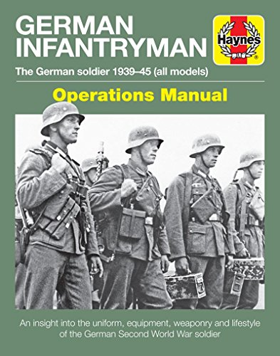 (German Infantryman Operations Manual: The German soldier 1939-45 (all models) (Haynes)