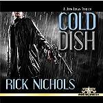 Cold Dish: A John Logan Thriller | Rick Nichols