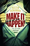 Make It Happen!, Justin Honaman, 0595518168