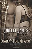 Cowboy Take Me Away (Rough Riders) (Volume 16) by  Lorelei James in stock, buy online here