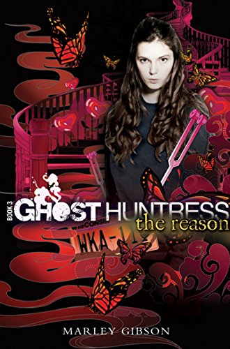 The Reason (Ghost Huntress, Book 3) (The Ghost Huntress)