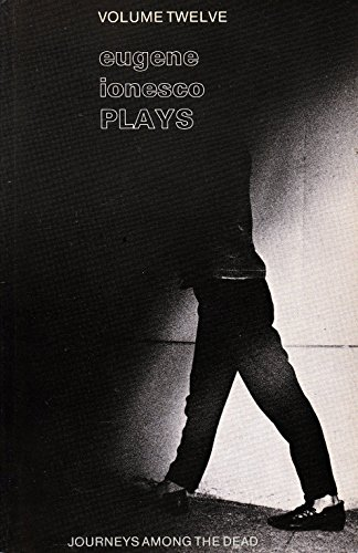 Journeys Among the Dead: Themes and Variations (Plays, Vol 12)