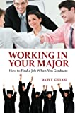 img - for Working in Your Major: How to Find a Job When You Graduate book / textbook / text book