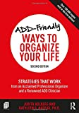 img - for ADD-Friendly Ways to Organize Your Life: Strategies that Work from an Acclaimed Professional Organizer and a Renowned ADD Clinician book / textbook / text book