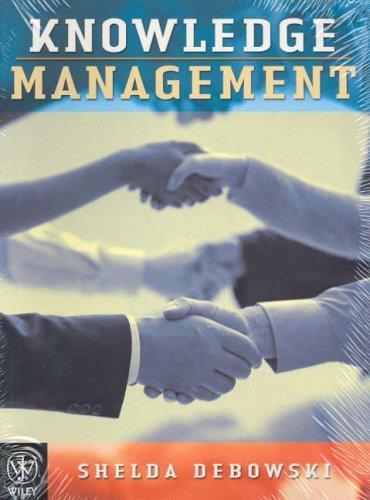 Knowledge Management: A Strategic Management Perspective by Shelda Debowski (2005-11-04)