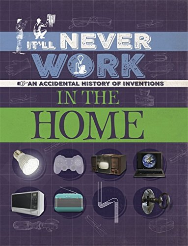 It'll Never Work: In the Home: An Accidental History of Inventions (Wal Mart Appliance)