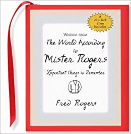 wisdom from the world according to mister rogers important things to remember mini book charming petites charming petite series peter pauper press