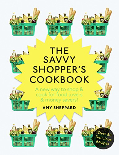 The Savvy Shopper's Cookbook by Amy Sheppard